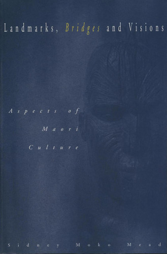 Landmarks, Bridges and Visions: Aspects of Maori Culture