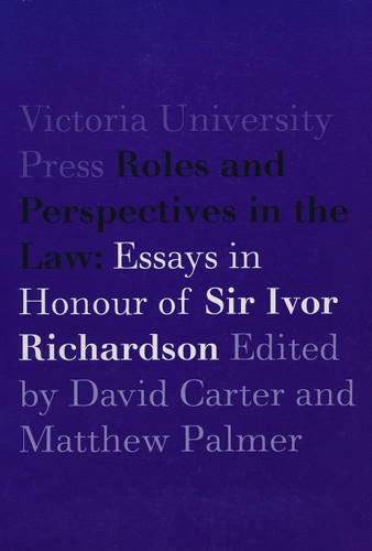 Roles and Perspectives in the Law: Essays in Honour of Sir Ivor Richardson