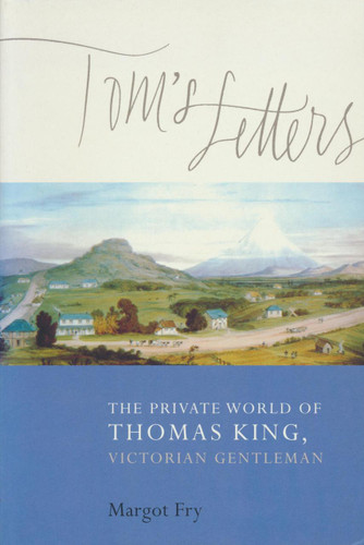 Tom's Letters: The Private World of Thomas King, Victorian Gentleman