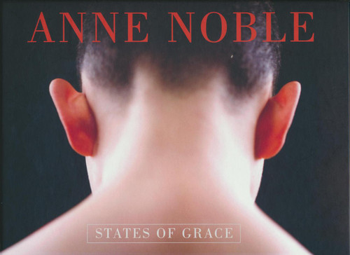 Anne Noble: States of Grace