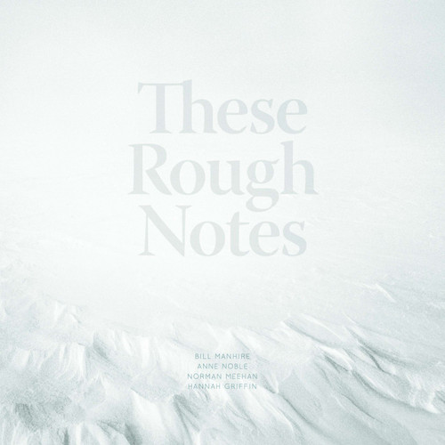 These Rough Notes