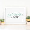 Just Breathe Instant Digital Downloadable Print