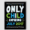 Printable Expiring Only Child Announcement Sign