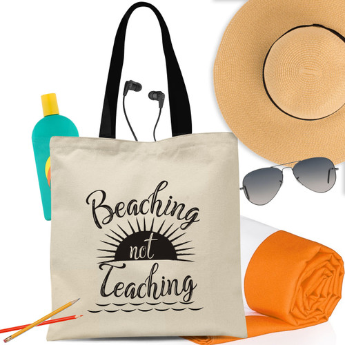 Beaching Not Teaching Tote Bag
