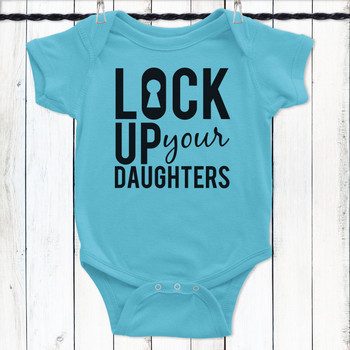 Lock Up Your Daughters Baby Shirt