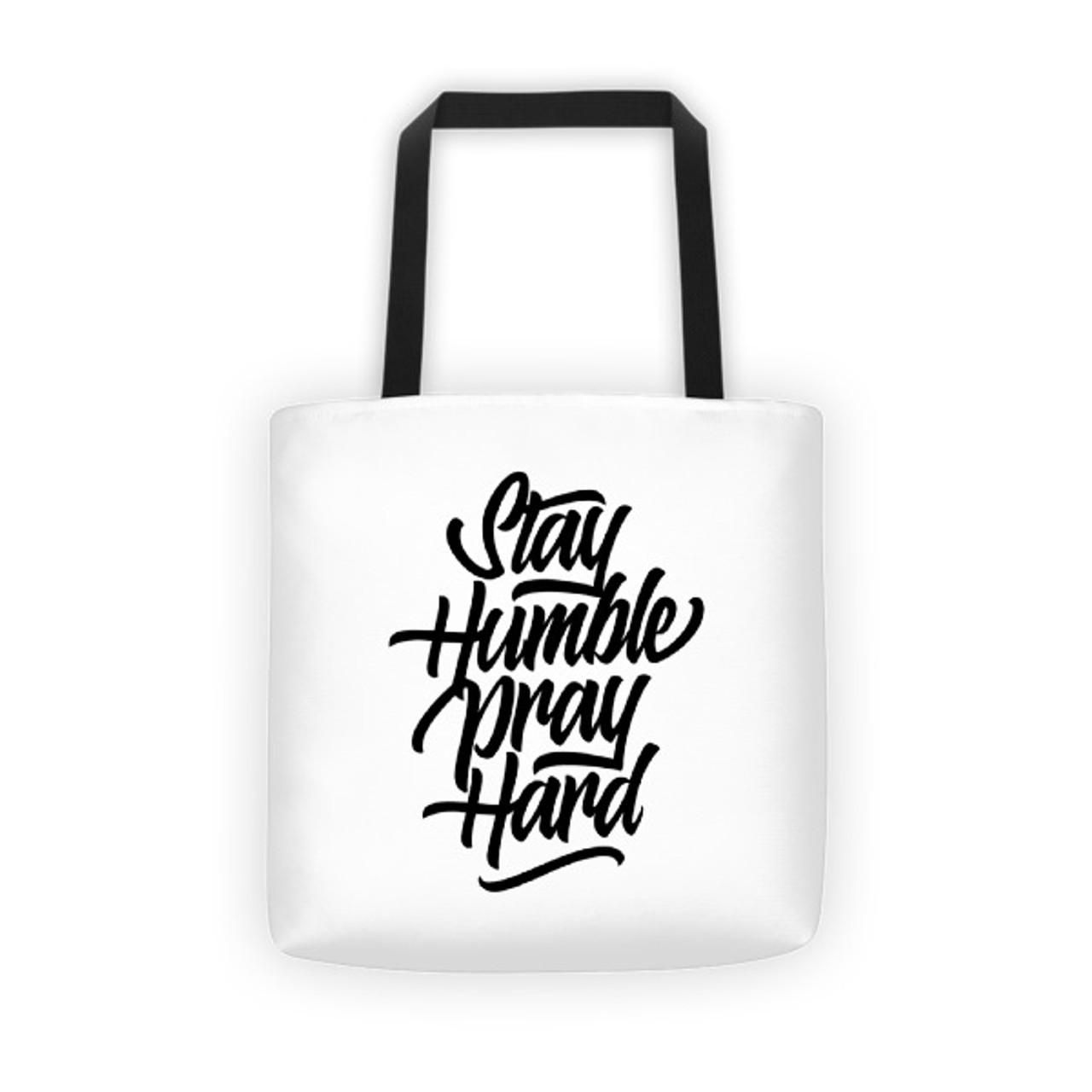 Stay Humble - Tote bag