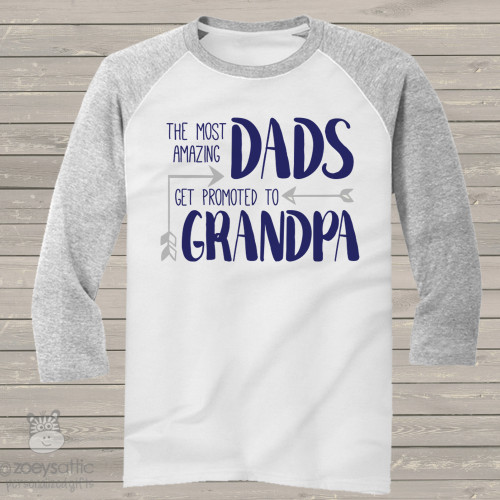 Amazing dads get promoted to grandpa raglan shirt