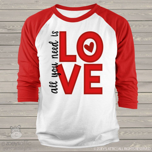 All you need is love Valentine adult raglan shirt