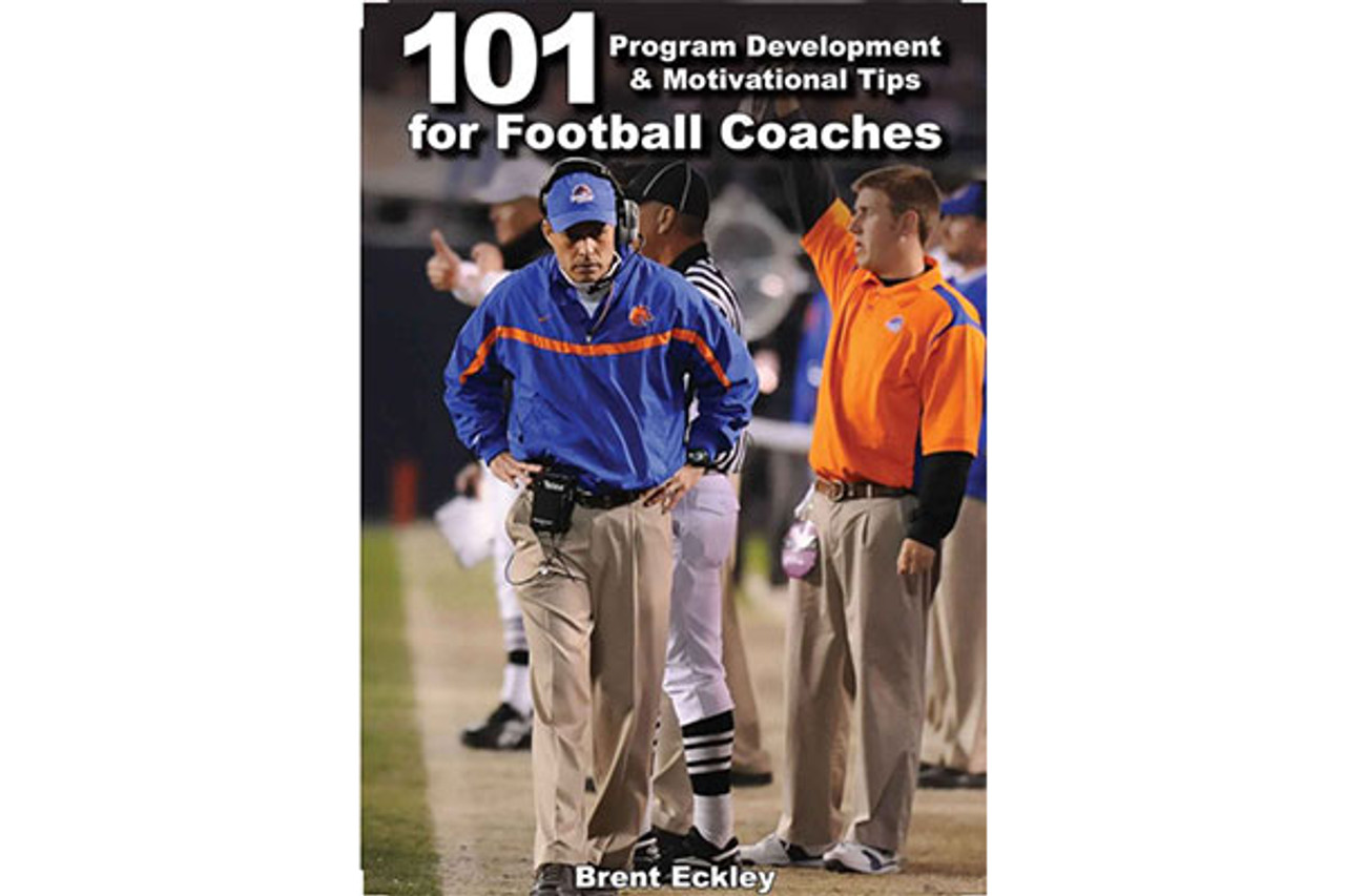 101 Program Development and Motivational Tips for Football Coaches