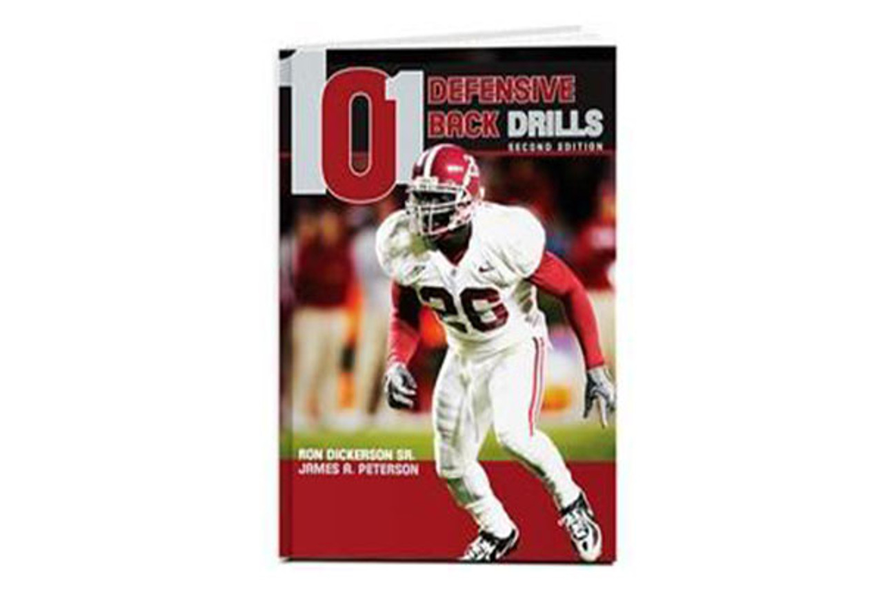 101 Defensive Back Drills (2nd Ed.) by Ron Dickerson, Sr. & James A. Peterson