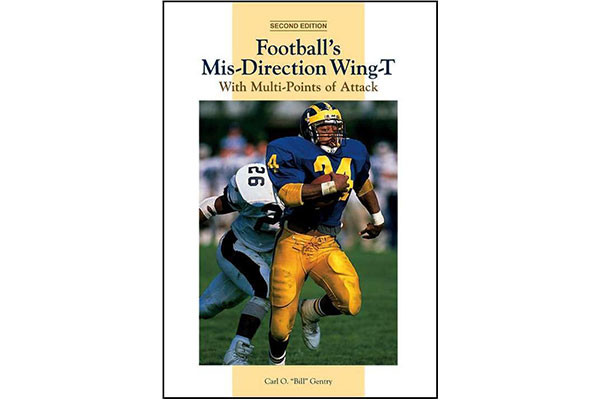 Football's Mis-Direction Wing-T With Multi-Points of Attack (Second Edition)