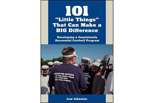101 'Little Things' That Can Make a BIG Difference: Developing a Consistently Successful Football Program