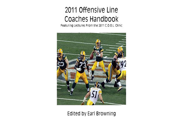 2011 Offensive Line Coaches Handbook: Featuring Lectures From the 2011 C.O.O.L. Clinic