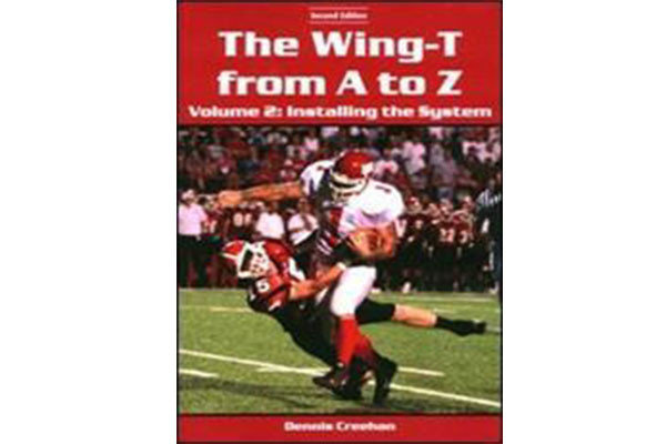 "The Wing-T from A to Z€""Volume 2: Installing the System (2nd Edition)"