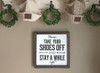 Please Remove Your Shoes Framed Wood Sign 12x12
