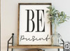 Be Present Wood Sign 16x20