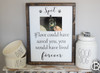 "If Love Could Have Saved You (Clip 4""x6"" Photograph holder ) Framed Wood Sign"