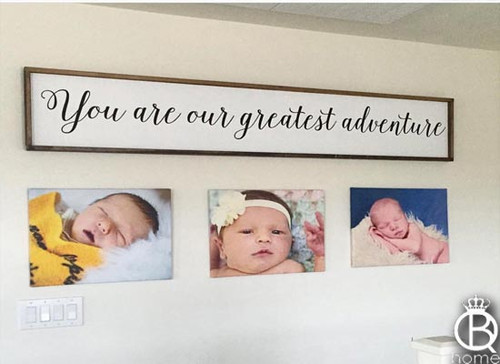 You Are Our Greatest Adventure Framed Wood Sign 48x12