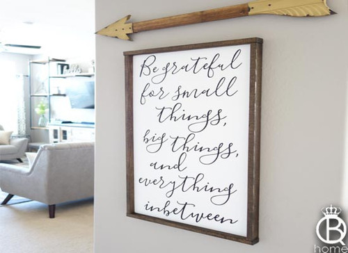 Be Grateful For Big Things Small Things...Framed Wood Sign