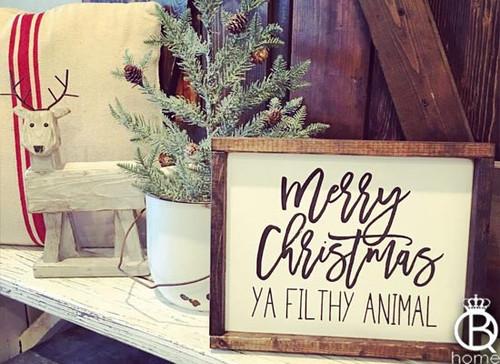 Merry Christmas Ya Filthy Animal Wood Sign