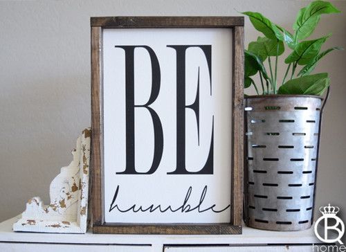 Be Humble Wood Sign