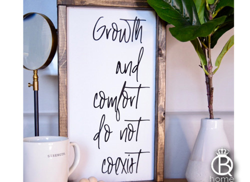 Growth And Comfort Do Not Coexist Framed Wood Sign