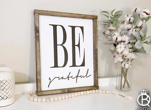 Be Grateful 16x20 Wood Sign
