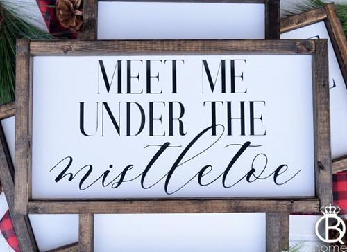 Meet Me Under The Mistletoe Wood Sign
