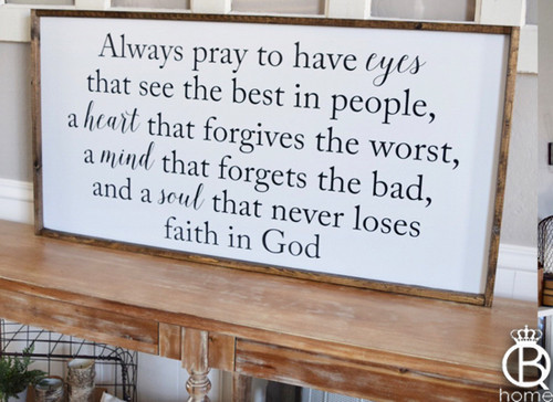 Always Pray To Have Eyes That See... Framed Wood Sign