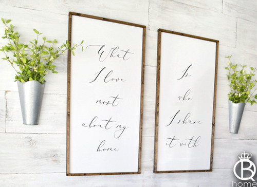 Is Who I Share It With 2 OF 2 SET Framed Wood Sign 24x48