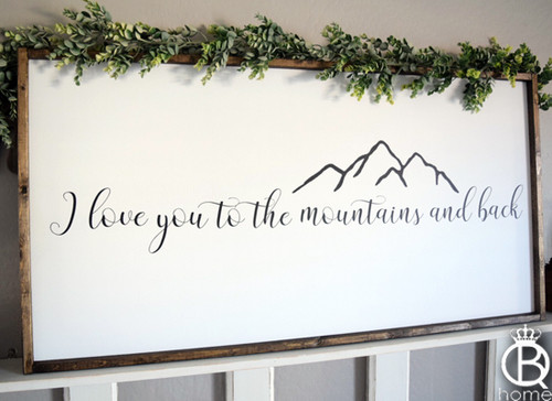 I Love You To The Mountains And Back Framed Wood Sign 16x36