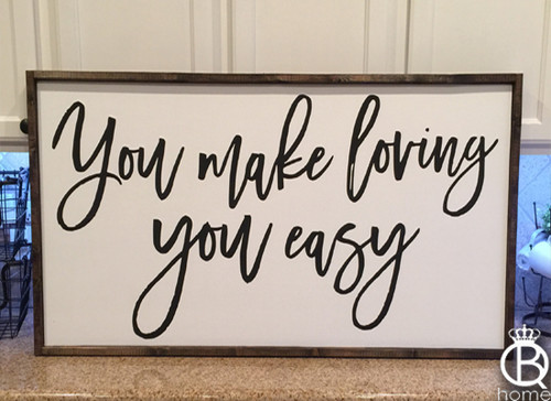 You Make Loving You Easy Framed Wood Sign 36x16