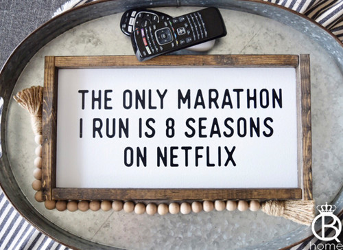 The Only Marathon..Netflix Framed Wood Sign