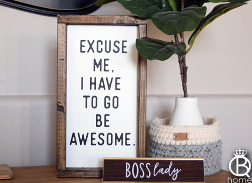 Excuse Me.. Awesome Framed Wood Sign