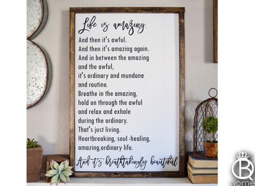Life Is Amazing... Wood Sign
