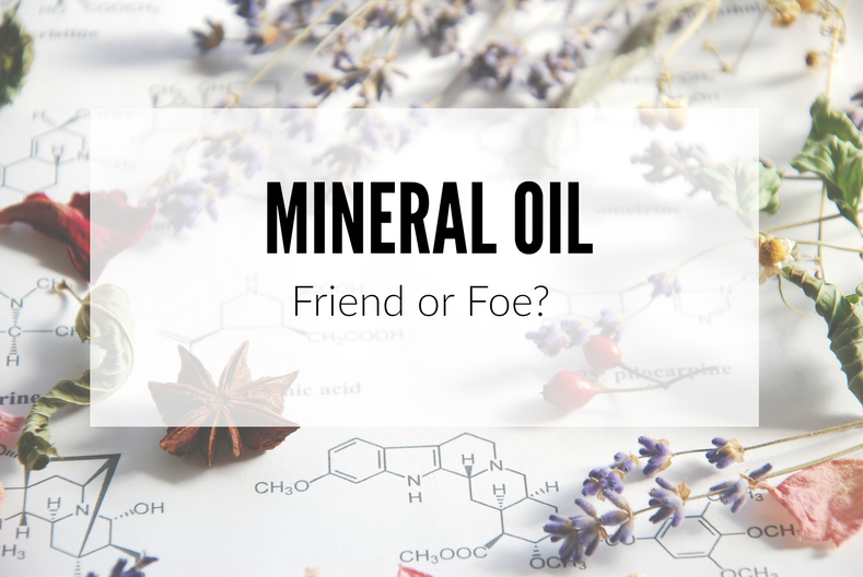 Mineral Oil Friend or Foe?