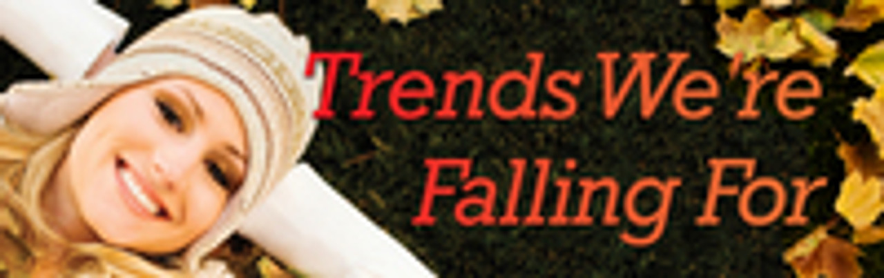 Trends We're Falling For