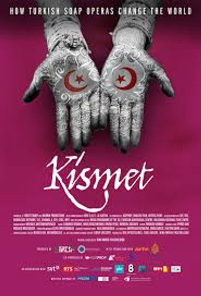 KISMET How Turkish Soap Operas Changed the World