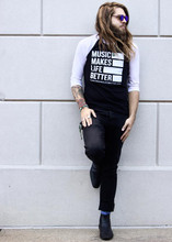 """Music Makes Life Better Unisex """"Limited Edition"""" 3/4 Tee - Black/White"""