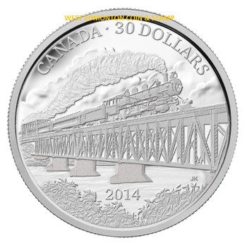 2014 $30 FINE SILVER COIN 100TH ANNIVERSARY OF THE COMPLETION OF THE GRAND TRUNK PACIFIC RAILWAY