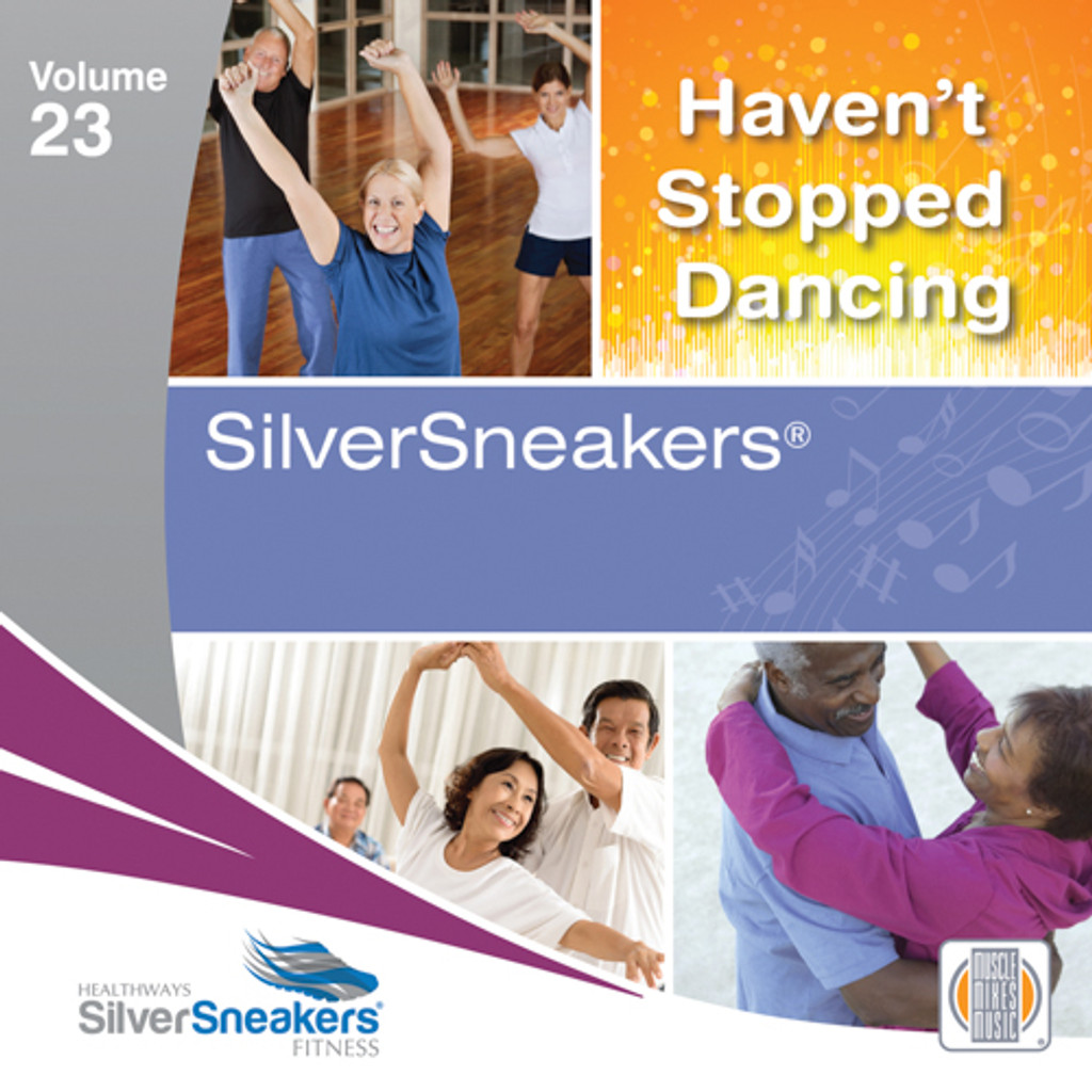 HAVEN'T STOPPED DANCING, SilverSneakers vol. 23