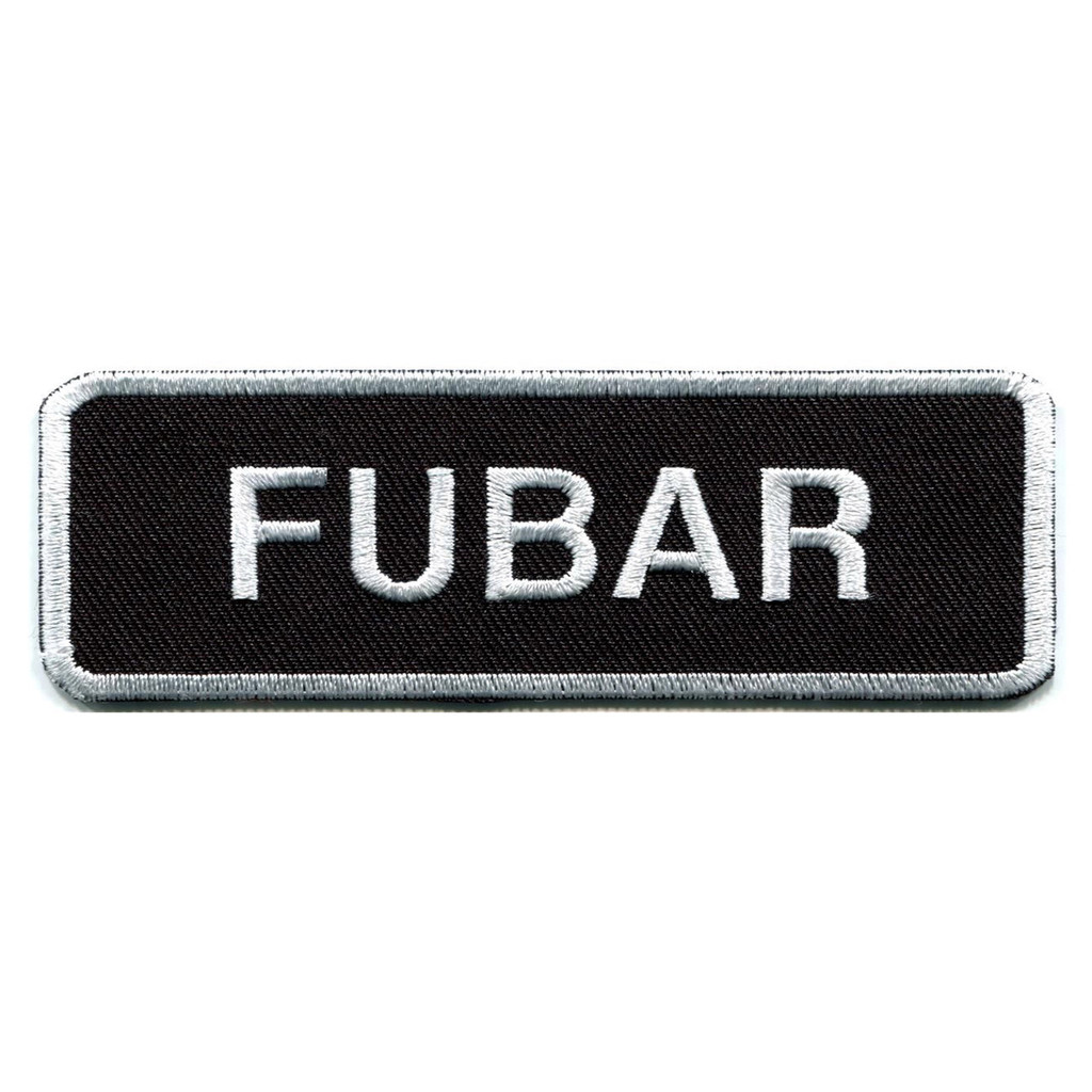 FUBAR Patch Biker and Military Saying Embroidered Patch