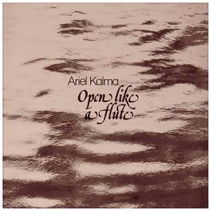 ARIEL KALMA Open Like a Flute 2LP