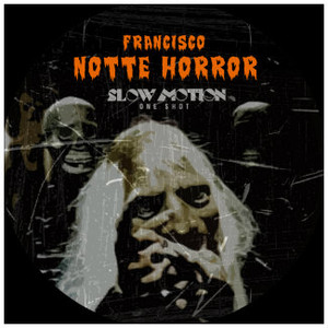 FRANCISCO Notte Horror 12""