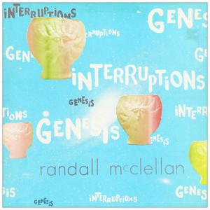 RANDALL McCLELLAN Genesis Interruptions + CD-R