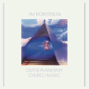 TIM ROBERTSON Outer Planetary Church Music LP