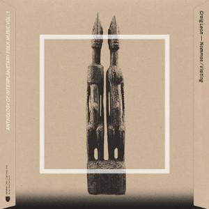 CRAIG LEON Anthology of Interplanetary Folk Music Vol. 1: Nommos / Visiting 2LP
