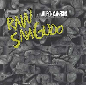 ALLISON CAMERON Raw Sangudo CD