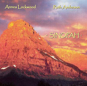 ANNEA LOCKWOOD/RUTH ANDERSON Sinopah CD