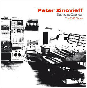 PETER ZINOVIEFF Electronic Calendar: The EMS Tapes 2CD